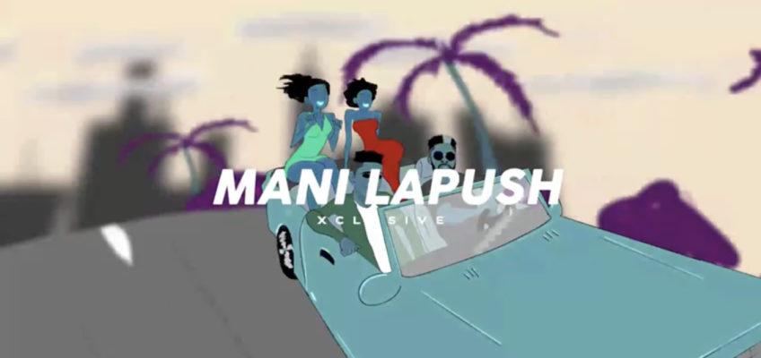 Mani LaPussh - ExClusive